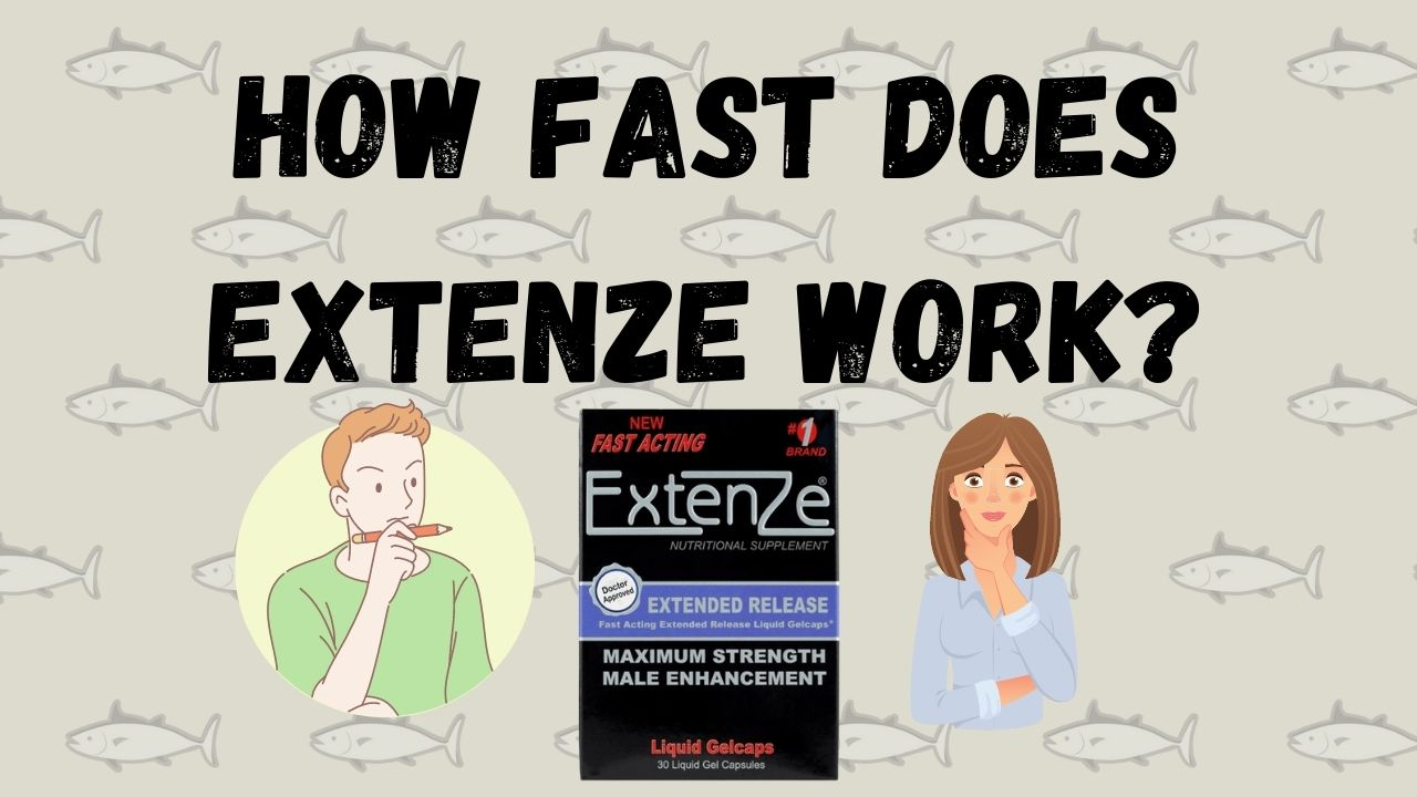 How Fast Does ExtenZe Work