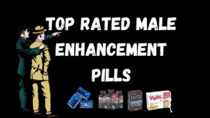 Top Rated Male Enhancement Pills